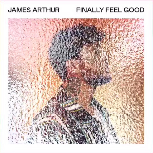 James Arthur - Finally Feel Good