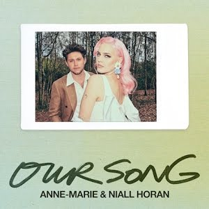 Anne Marie & Niall Horan - Our Song