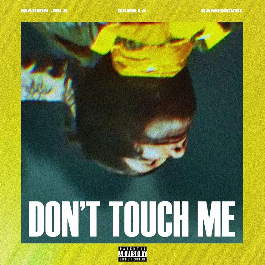Marion Jola, Danilla, Ramengvrl - Don't Touch Me